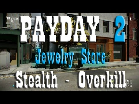 Payday 2 Jewelry Store Stealth Solo Overkill - Tutorial How To Do Jewelry Store Solo Stealth