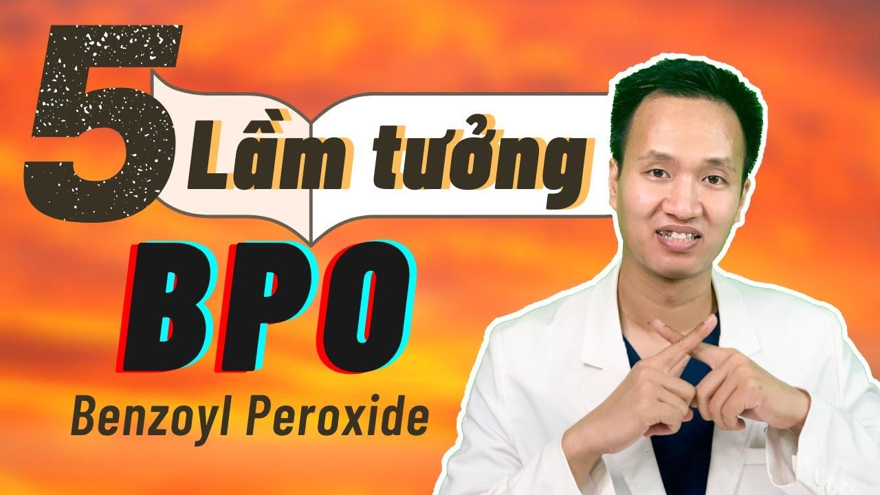 Chấm mụn | Se cồi nhanh bằng BPO - Benzoyl Peroxide cần biết điều này | Dr Hiếu