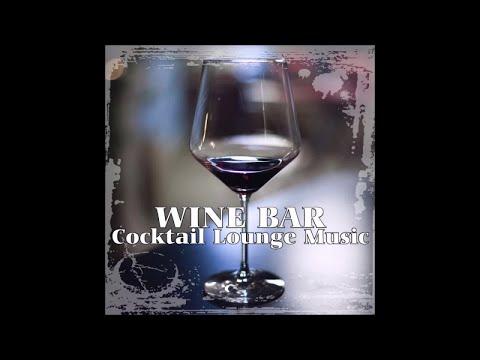 Wine bar cocktail lounge music
