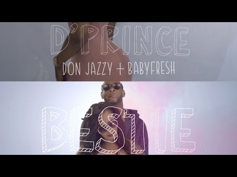 D'Prince x Don Jazzy x Baby Fresh - Bestie Music Video