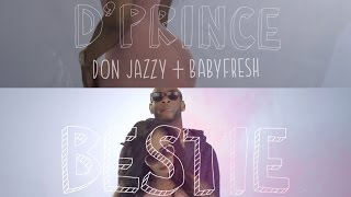 DPrince x Don Jazzy x Baby Fresh - Bestie Music Video