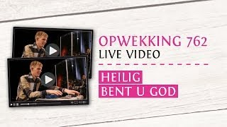 Opwekking 762 - Heilig Bent U, God - CD38 (live video)