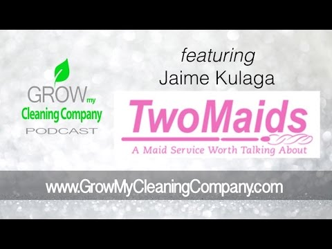 Cleaning Clients featuring  Jaime Kulaga from Two Maids and a Mop Tampa