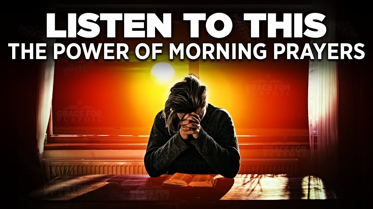 Always Start Your Day With A Powerful Early Morning Prayer And It Will Change Your Life! ᴴᴰ