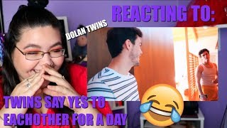 REACTING TO: TWINS SAY YES TO EACH OTHER FOR A DAY | DOLAN TWINS