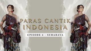 Paras Cantik Indonesia Episode 6: Dellie Threesyadinda, Surabaya - Indonesia Kaya Webseries