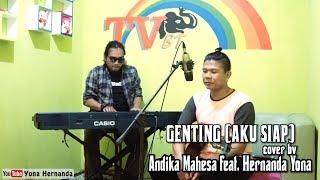 GENTING (Aku Siap) - Babang Tamvan feat. Yona Hernanda. [Cover]