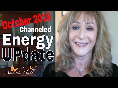 October 2018 Channeled Energy Update | Ascension Symptoms