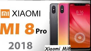 Smartphone Xiaomi Mi8  review and best price