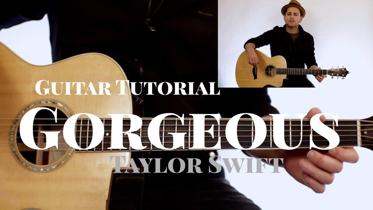 Taylor Swift Gorgeous Guitar Tutorial Strumming Chords