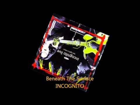 Incognito - BENEATH THE SURFACE (Live) Audio Only