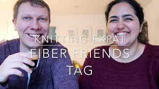 Fiber Friends Tag - Knitting Expat Podcast