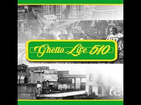 Ghetto Life 510