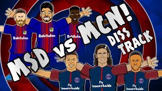 MSD vs MCN - DISS TRACK Barcelona vs Juventus 3-0 Celtic vs PSG 0-5 Parody Goals Highlights