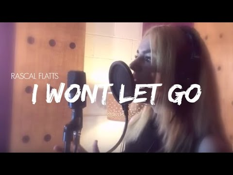 I Won't Let Go - Rascal Flatts Cover | Tarah Keatings