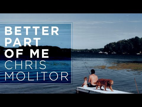 Chris Molitor - Better Part of Me (Official Audio)
