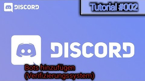 (Bots & Verifizierungssystem) Discord Tutorial #002 - Discord Time [ROAD TO 300 SUBSCRIBERS]