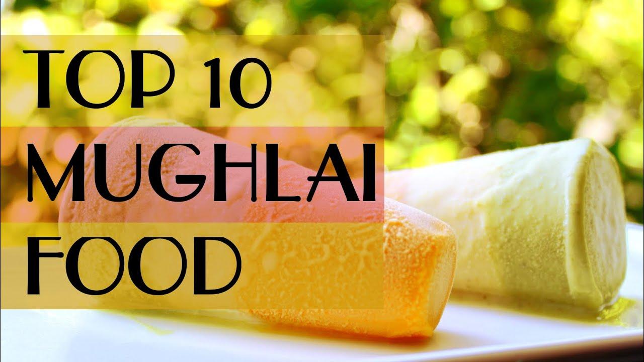 Top 10 popular mughlai food youtube top 10 popular mughlai food forumfinder Choice Image
