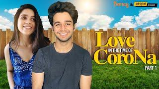 Love In The Time Of Corona : Part 1  लॉकडाउन वाला लव   Ft. Ritvik Sahore & Rashmi Agdekar
