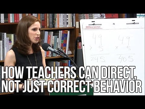 How Teachers Can Direct, Not Just Correct Behavior | Elizabeth Green