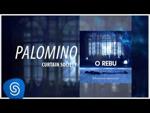 Palomino - Curtain Society (O Rebu - Trilha Sonora Internacional) [Áudio Oficial]