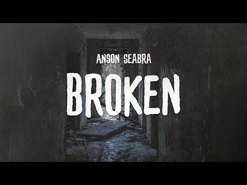 Anson Seabra - Broken