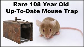 Rare 108 Year Old Up-To-Date Mouse Trap Feeds A Coyote - Mousetrap Monday