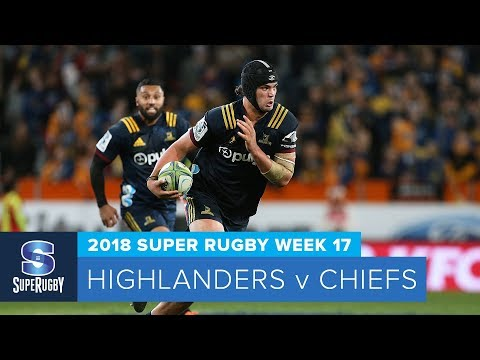 HIGHLIGHTS: 2018 Super Rugby Week 17: Highlanders v Chiefs