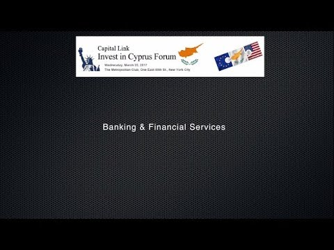 2017 Capital Link Invest in Cyprus Forum - Banking & Financial Services