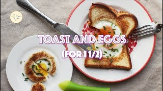 Toast and Eggs for Me and the Kiddo