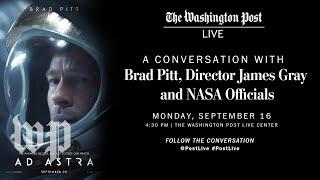 Ad Astra: A Conversation with Brad Pitt, James Gray and NASA Officials