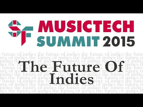 The Future Of Indies | SF MusicTech Summit 2015