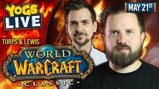 WOW CLASSIC w/ Lewis and Turps! 21/05/19