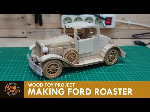 Making Ford Roaster out of Wood
