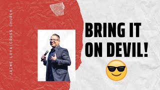 🔴 CROSS CHURCH LIVE | Bring It On Devil! | Jaime Loya | Cross Church RGV