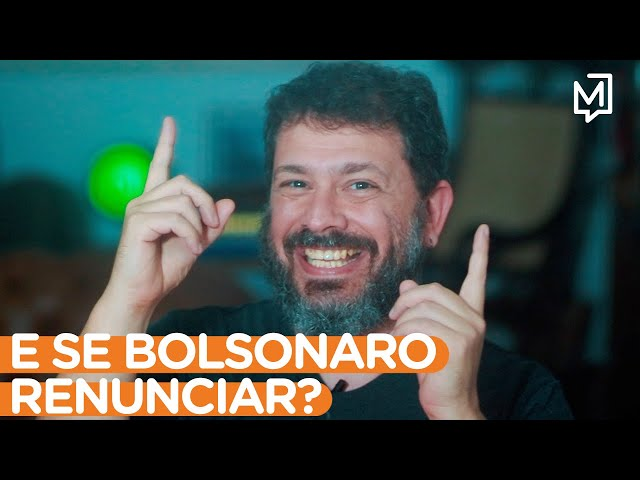 E se Bolsonaro renunciar? I Ponto de Partida