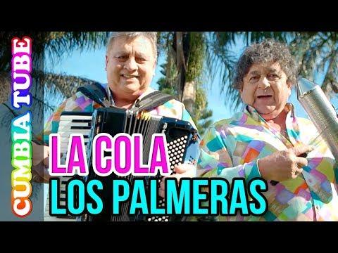 Los Palmeras – La Cola | Video Oficial ESTRENO Cumbia Tube