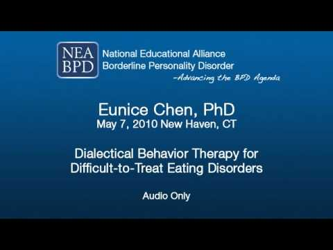 Dialectical Behavior Therapy for Difficult-to-Treat Eating Disorders - Eunice Chen, PhD