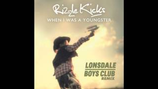 Rizzle Kicks - When I was a Youngster (Lonsdale Boys Club Remix)