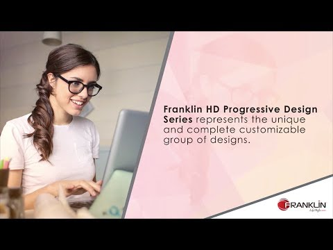 Franklin HD Progressive Designs Series