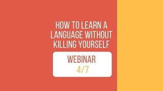 How to learn more languages at the same time (webinar part 4/7)
