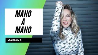 Mano A Mano - Mariana #OV730Años