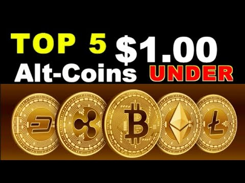 Top 5 Altcoin Cryptocurrencies Valued Less Than $1 That Will Soon Be Worth One Dollar