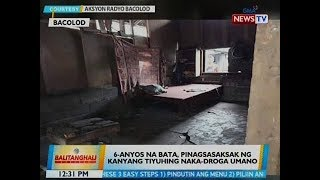 BT: 6-anyos na bata, pinagsasaksak ng kanyang tiyuhing naka-droga umano