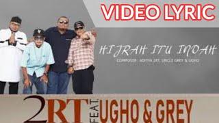 2RT - Hijrah Itu Indah (feat. Ugho & Grey) (Official Video Lyrics) #lirik