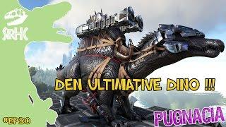 DEN ULTIMATIVE DINO !! - EP30 - DANSK ARK PUGNACIA MODDED