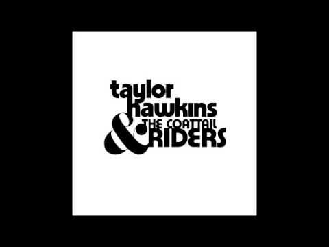 Taylor Hawkins and The Coattail Riders- Wasted Energy