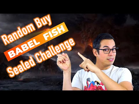 Random Buy - Sealed Deck Challenge - Babel Fish