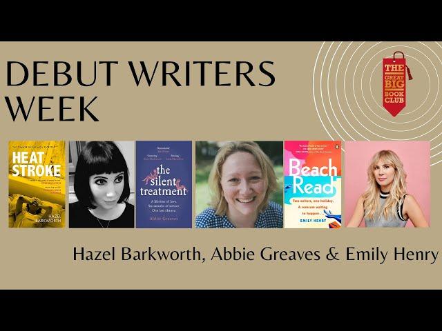 Debut Writers Week: Hazel Barkworth, Abbie Greaves & Emily Henry