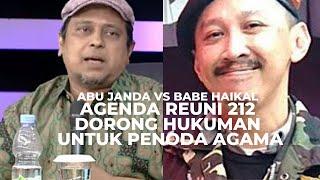 Panas! Debat Abu Janda dan Babe Haikal Soal Agenda Reuni 212 Dorong Hukuman Untuk Penoda Agama